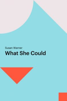 What She Could, Susan Warner