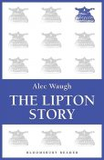 The Lipton Story, Alec Waugh