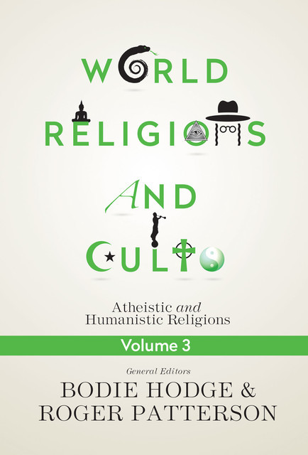 World Religions and Cults Volume 3, Bodie Hodge, Roger Patterson