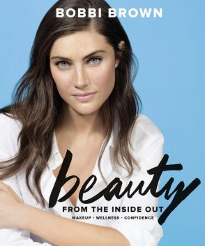 Bobbi Brown Beauty from the Inside Out, Bobbi Brown