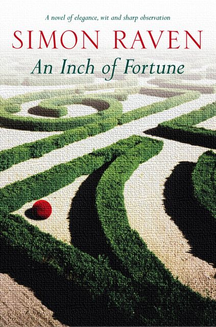An Inch Of Fortune, Simon Raven