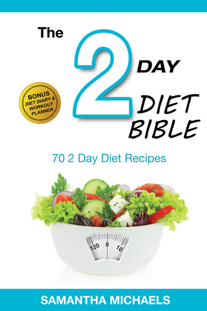 2 Day Diet: Top 70 Recipes (With Diet Diary & Workout Journal), Samantha Michaels