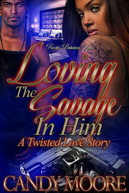 Loving The Savage In Him, Candy Moore