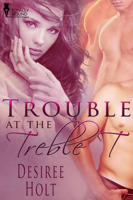 Trouble at the Treble T, Desiree Holt