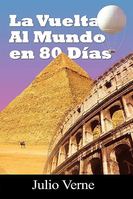 La vuelta al mundo en 80 dias / Around the World in 80 Days (Spanish Edition), Julio Verne