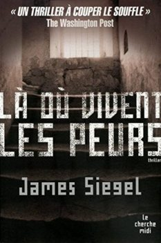 Là où vivent les peurs, James Siegel