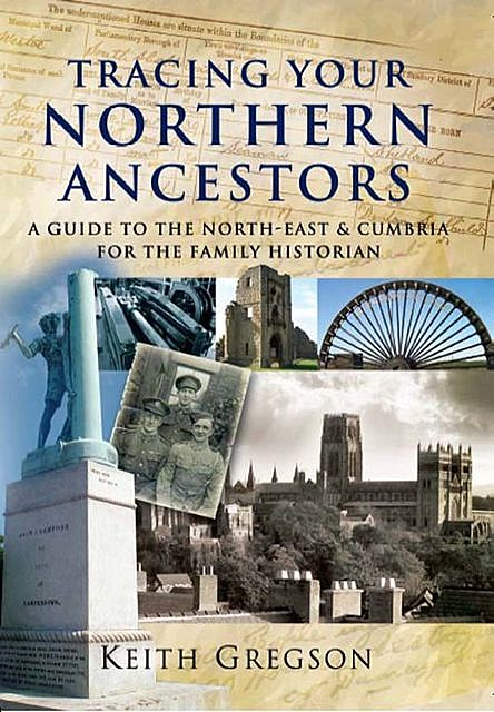 Tracing Your Northern Ancestors, Keith Gregson