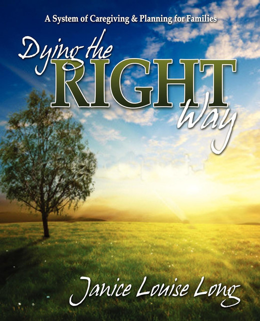Dying The Right Way, Janice L. Long