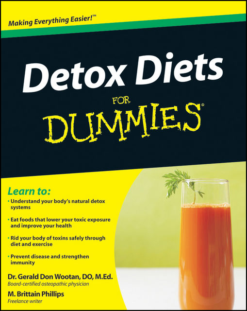 Detox Diets For Dummies, Gerald Don Wootan, Matthew Brittain Phillips