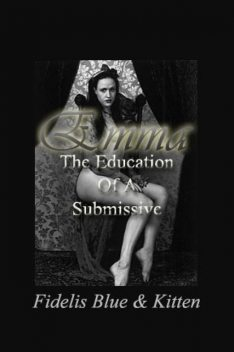Emma: The Education of a Submissive, Fidelis Blue