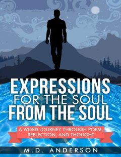Expressions for the Soul from the Soul: A Word Journey Through Poem, Reflection, and Thought, Anderson