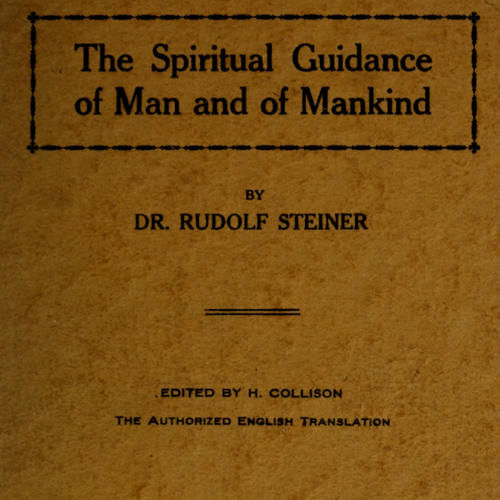 The Spiritual Guidance of Man and of Mankind, Rudolf Steiner