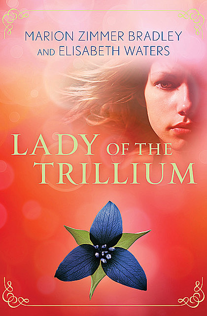 Lady of the Trillium, Marion Zimmer Bradley, Elisabeth Waters