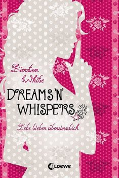 Dreams 'n' Whispers, Kiersten White
