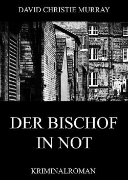 Der Bischof in Not, David Christie Murray