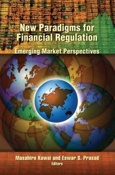 New Paradigms for Financial Regulation, Eswar Prasad, Masahiro Kawai