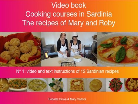 Cooking courses in Sardinia – The recipes of Mary and Roby, Roberta Grova, Mary Cadoni