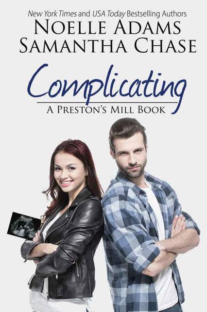 Complicating (Preston's Mill Book 3), Noelle Adams, Samantha Chase
