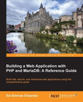 Building a Web Application with PHP and MariaDB: A Reference Guide, Sai Srinivas Sriparasa