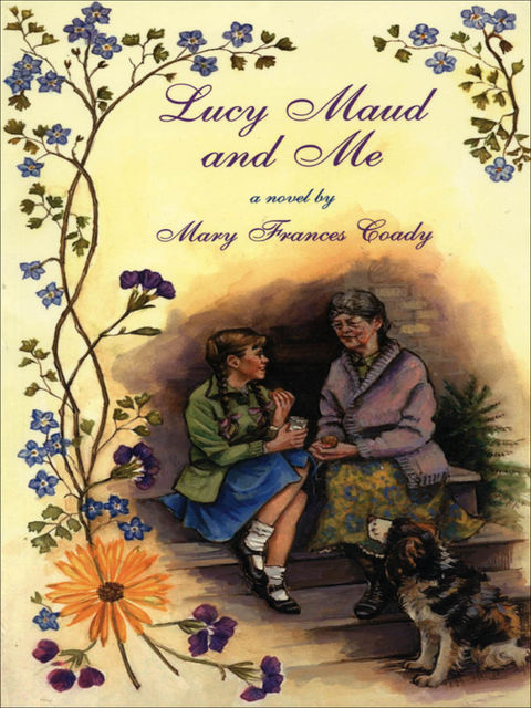 Lucy Maud and Me, Mary Frances Coady