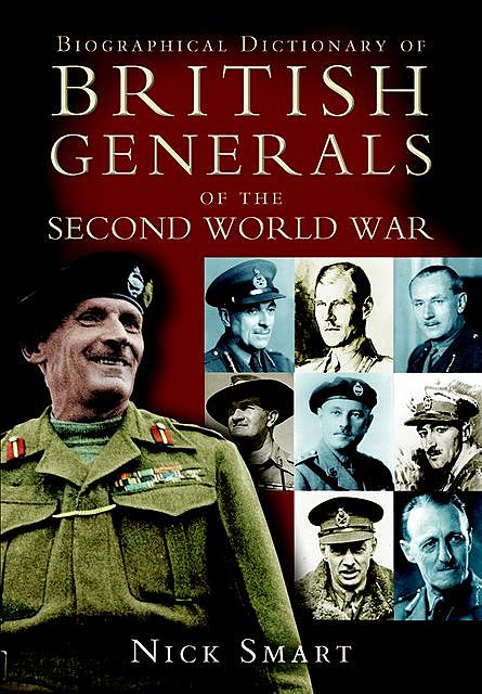 Biographical Dictionary of British Generals of the Second World War, Nicholas Smart