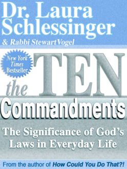 The Ten Commandments, Laura Schlessinger, Rabbi Stewart Vogel