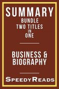 Summary Bundle Two Titles in One – Business and Biography, SpeedyReads