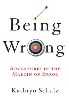 Being Wrong, Kathryn Schulz