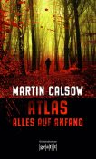 Atlas - Alles auf Anfang, Martin Calsow