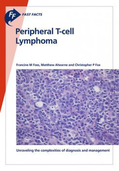 Fast Facts: Peripheral T-cell Lymphoma, C.P. Fox, F. Foss, M. Ahearne