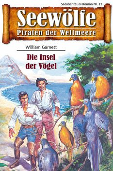 Seewölfe – Piraten der Weltmeere 12, William Garnett