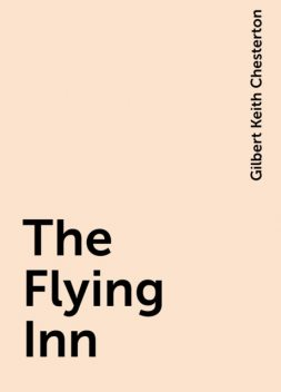 The Flying Inn, Gilbert Keith Chesterton