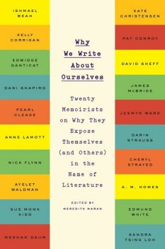 Why We Write About Ourselves, Meredith Maran