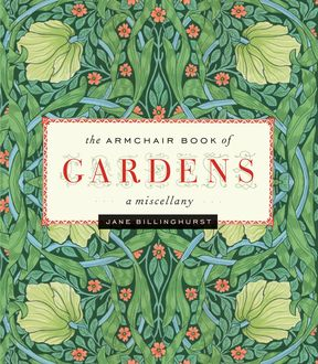 Armchair Book of Gardens, Jane Billinghurst