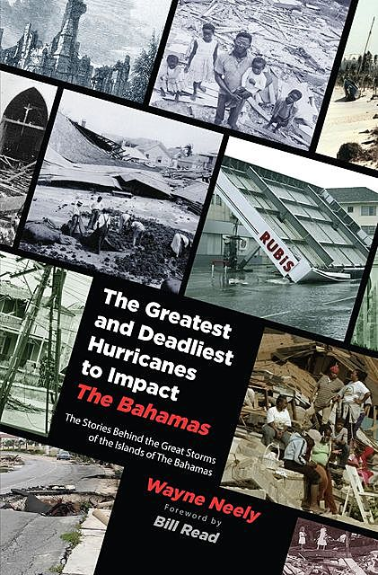 The Greatest and Deadliest Hurricanes to Impact The Bahamas, Wayne Neely