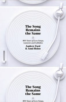 The Song Remains the Same, Andrew Ford, Anni Heino