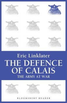 The Defence of Calais, Eric Linklater