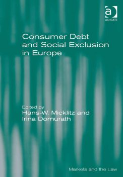 Consumer Debt and Social Exclusion in Europe, Hans-W.Micklitz
