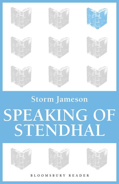 Speaking of Stendhal, Storm Jameson
