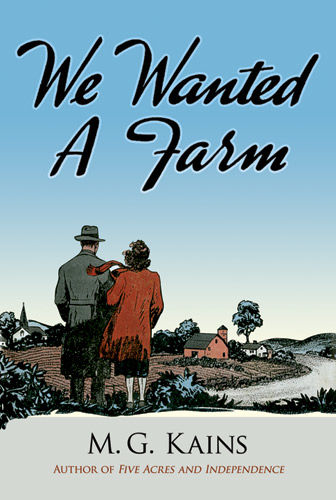 We Wanted a Farm, Maurice G.Kains