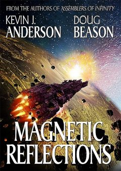 Magnetic Reflections, Kevin J.Anderson, Doug Beason