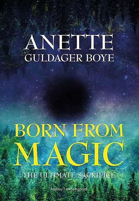 Born from magic – The ultimate sacrifice, Anette Guldager Boye