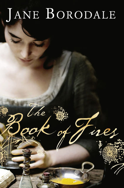 The Book of Fires, Jane Borodale