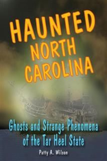 Haunted North Carolina, Patty A. Wilson