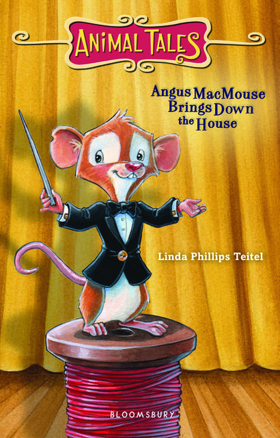 Angus MacMouse Brings Down the House, Linda Phillips Teitel