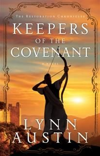 Keepers of the Covenant (The Restoration Chronicles Book #2), Lynn Austin