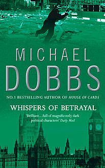 Whispers of betrayal, Michael Dobbs