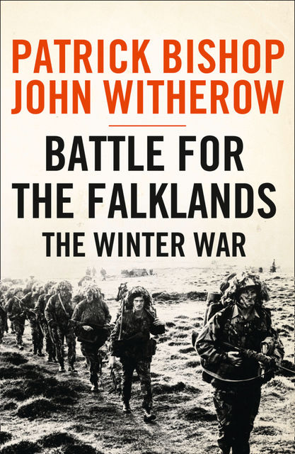 Battle for the Falklands: The Winter War, Patrick Bishop, John Witherow