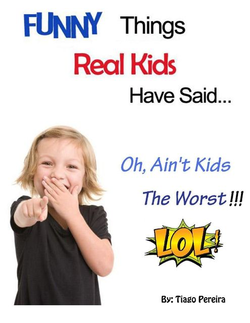 Funny Things Real Kids Have Said, Tiago Pereira