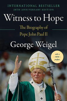 Witness to Hope, George Weigel